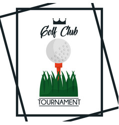 Golf club tournament greeting poster ball grass vector