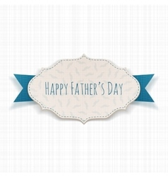 Happy fathers day paper tag with blue ribbon vector