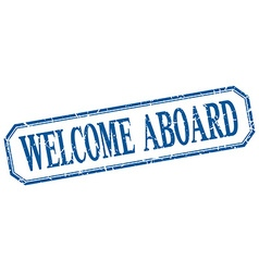 Welcome aboard square blue grunge vintage isolated vector