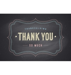 Old vintage frame with text Thank You so much vector image