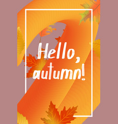 Hello autumn poster template can be used for vector