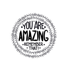 You are amazing remember that inspirationa vector