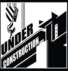 under constructiom crane and beam vector image