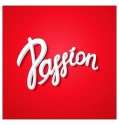 Passion - quote design vector