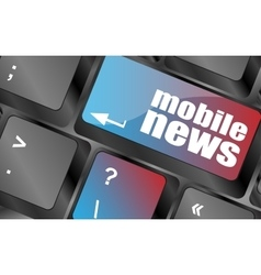 mobile news word on black keyboard and green vector image