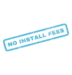 No install fees rubber stamp vector