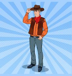 Pop art cowboy in hat smiling wild west hero vector