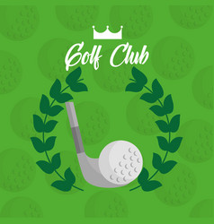 Golf club ball with laurel leaves green background vector