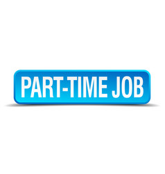Part time job blue 3d realistic square isolated vector