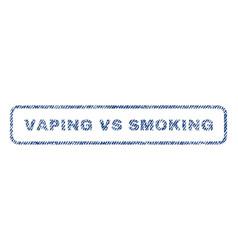 Vaping vs smoking textile stamp vector