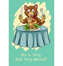 Dog eat dog world vector