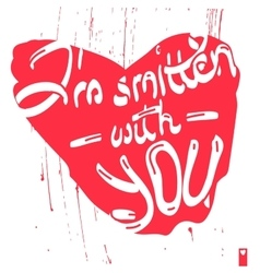 Declaration of love i am smitten with you vector