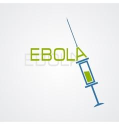 Syringe Ebola antivirus concept vector image