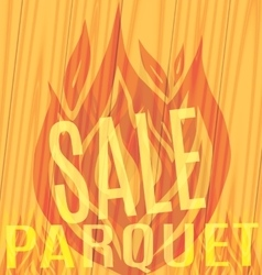 Fire sale of parquet on the wooden background vector