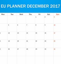 Eu planner blank for december 2017 scheduler vector