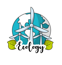 Global earth planet with windpower and leaves vector