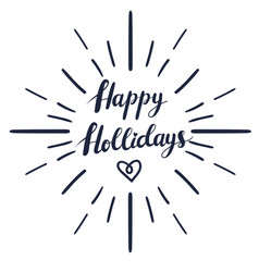 happy holidays text and lettering with sun rays vector image vector image