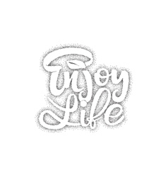 Enjoy life trace written by pen brush for design vector