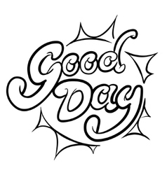 Good day typographic composition vector