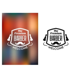 The premium barber welcome sign vector
