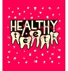 Healthy teeth typographic grunge dental poster vector