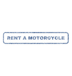 Rent a motorcycle textile stamp vector