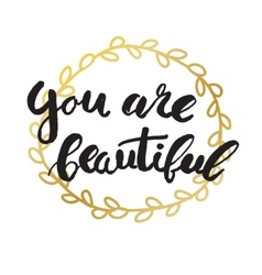 You are beautiful card Black ink grunge vector image