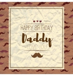 Happy fathers day Happy birthday vector image vector image