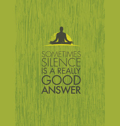 Sometimes silence is a really good answer yoga vector