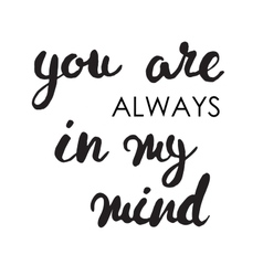 You are always in my mind card Black ink grunge vector image vector image