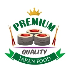 Premium quality sushi rolls with tuna badge design vector