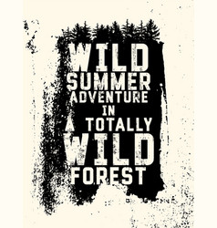 Wild forest and ecotourism vintage grunge poster vector