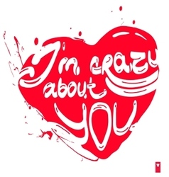 Declaration of love i am crazy about you vector