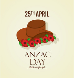 Anzac day lest we forget 25 april hat and flowers vector