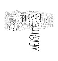 are weight loss supplements right for you text vector image