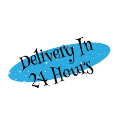 Delivery in 24 hours rubber stamp vector