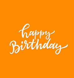 happy birthday - hand drawn brush pen vector image