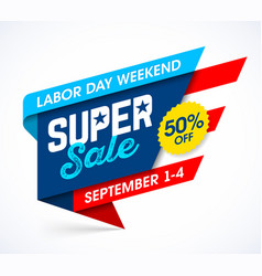 labor day weekend super sale banner design vector image vector image