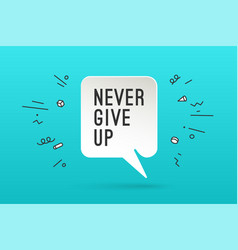 Poster with text never give up vector