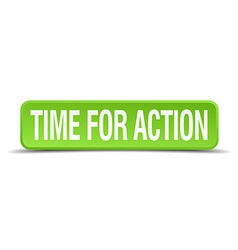 Time for action green 3d realistic square isolated vector