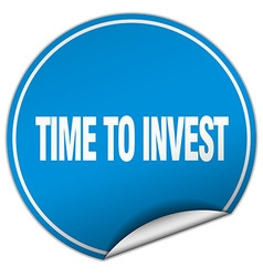 Time to invest round blue sticker isolated on vector