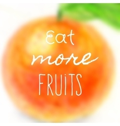 Poster with text and blured fruit vector