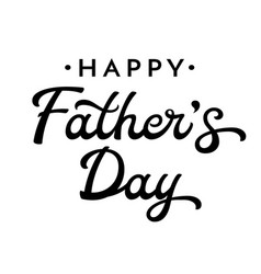 happy fathers day brush lettering vector image