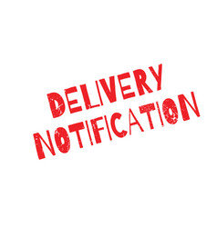 Delivery notification rubber stamp vector