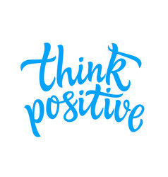 think positive - hand drawn brush pen vector image vector image