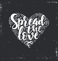 spread the love inspirational hand drawn vector image vector image