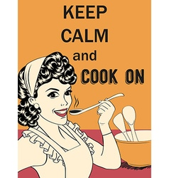 Retro funny with massageKeep calm and cook on vector image