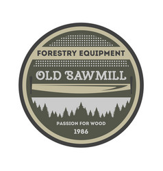 Sawmill equipment vintage isolated label vector