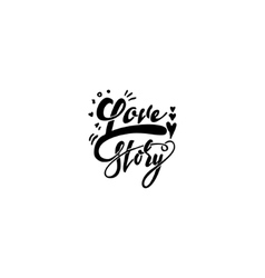 Love story hand-lettering text  handmade vector