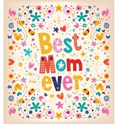 Happy mothers day card best mom ever vector